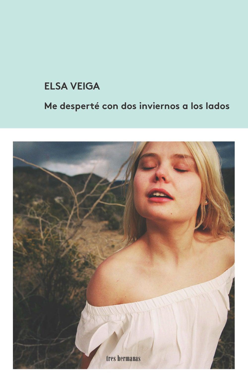 Libro 'Me desperté con dos inviernos a los lados' de Elsa Veiga