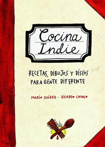 Libro 'Cocina Indie', combina sabores y música