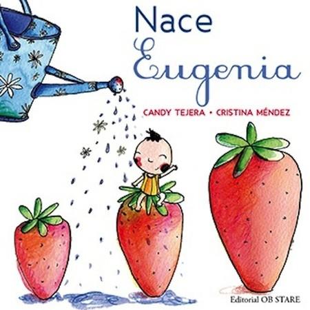 """""""Nace Eugenia"""": el cuento para que los niños se familiaricen con el embarazo, parto y lactancia"""