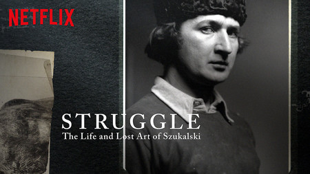 Netflix esconde un documental fascinante: 'Struggle: The Life and Lost Art of Szukalski', misterio, arte y un viaje a lo más oscuro del ser humano