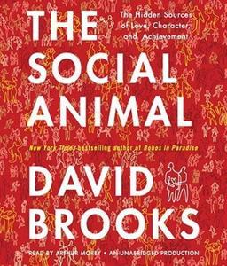 'El animal social' de David Brooks: las fuentes secretas del amor, la personalidad y los logros