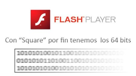 "Flash Player ""Square"", por fin en 64 bits"