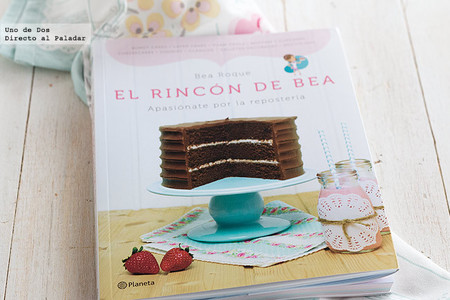 El Rincón de Bea, apasiónate por la repostería. Libro de recetas