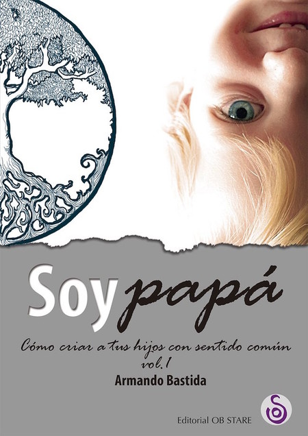 'Soy papá, cómo criar a tus hijos con sentido común': por fin, el primer libro de nuestro Armando