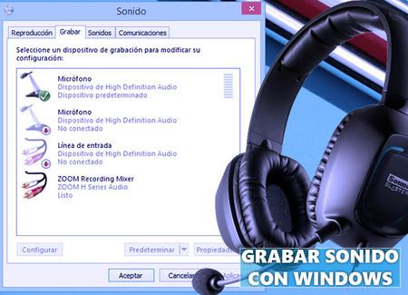 Guía para configurar y grabar sonido con Windows