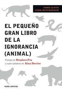 'El pequeño gran libro de la ignorancia (animal)' de John Lloyd y John Mitchinson