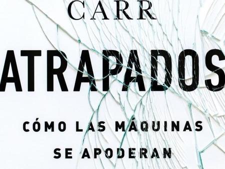 Libros que nos inspiran: 'Atrapados' de Nicholas Carr
