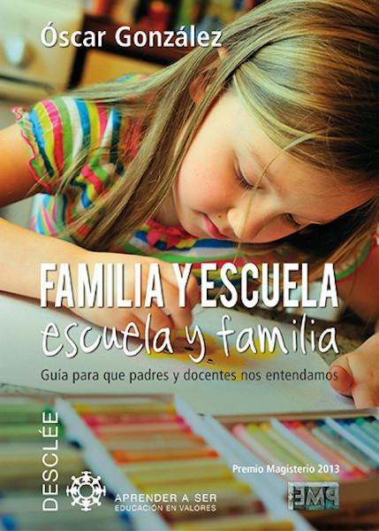 """""""Familia y Escuela"""": el libro que ayudará a familias y escuelas a entenderse"""