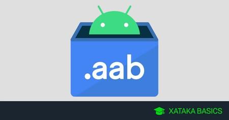 Archivos AAB de Android: qué son estos archivos y en qué se diferencian con los APK