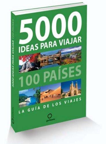 """5000 ideas para viajar"", un libro que alimenta tu espíritu viajero"