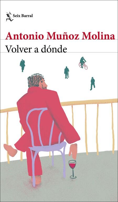 Portada Volver A Donde Antonio Munoz Molina 202106041050