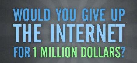 Dejarías de usar internet por 1 millón de dólares