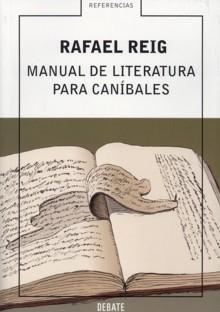 'Manual de literatura para caníbales', de Rafael Reig