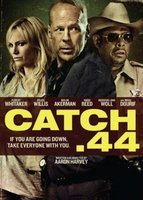 'Catch .44' con Forest Whitaker, Bruce Willis y Malin Akerman, cartel y tráiler