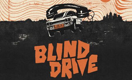 Blind Drive no es el típico juego de conducir a toda velocidad esquivando el tráfico. Aquí llevas el coche con los ojos tapados