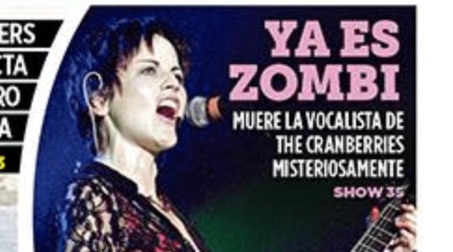 """Ya es zombi"": el inexplicable titular de un periódico mexicano sobre la muerte de Dolores O'Riordan"