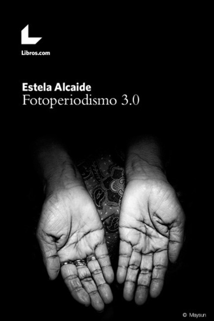 Fotoperiodismo 3 0 Libro