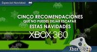 Cinco recomendaciones para Xbox 360 durante estas Navidades