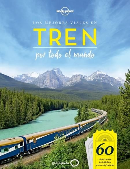 Libro Los mejores viajes en tren por todo el mundo