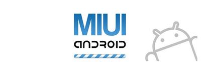 La ROM de Android MIUI ahora es Open Source