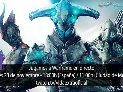 Streaming de Warframe a las 18:00h (las 11:00h en Ciudad de México)