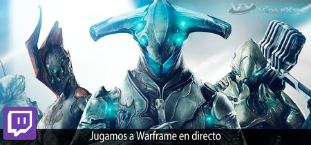 Streaming de Warframe a las 18:00h (las 11:00h en Ciudad de México) [finalizado]