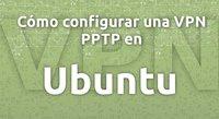 Cómo configurar una VPN PPTP en Ubuntu