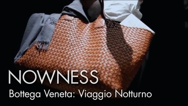 Viaggio Notturno: el debut de Bottega Veneta en las <em>Fashion films</em>