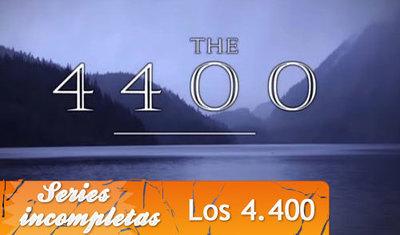 'Los 4.400', series inacabadas