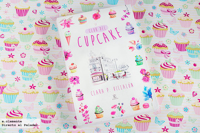 """""""El club del cupcake"""" de Clara P. Villalón. Una historia y once recetas de cupcakes"""
