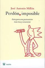José Antonio Millán. Perdón (,) imposible.