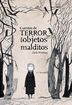 'Cuentos de terror de los objetos malditos' de Chris Priestley