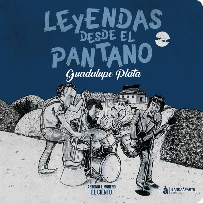 Cubierta Leyendas Desde El Pantano Guadalupe Plata
