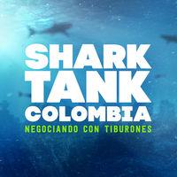 Abiertas las convocatorias para Shark Tank Colombia, así puedes inscribir tu negocio