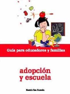 Libro Adopción y Escuela: sobre la escolarización de los niños adoptados
