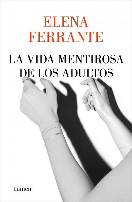 La Vida Mentirosa De Los Adultos Elena Ferrante