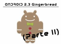 Google presenta la SDK de Android 2.3 Gingerbread oficialmente, Parte II: Hardware y desarrolladores