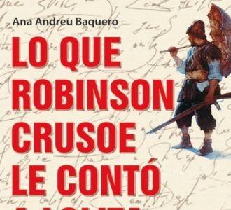 'Lo que Robinson Crusoe le contó a Lolita', de Ana Andreu Baquero