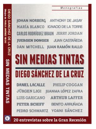 Sin medias tintas, el libro que aporta otras soluciones a la crisis, por Diego Sánchez de la Cruz