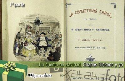 Un cuento de Navidad, Charles Dickens y yo (Primera parte)