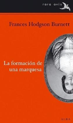 'La formación de una marquesa' de Frances Hodgson Burnett
