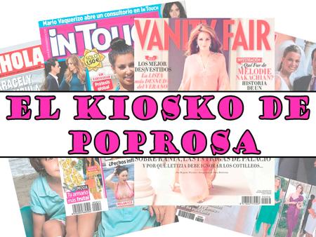 El Kiosko de Poprosa: portadas y más portadas de revistas (del 31 de mayo al 7 de junio)