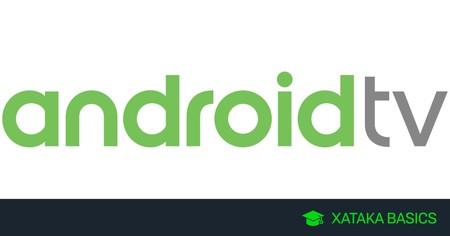 Android TV: 23 trucos y funciones para dominar tu Smart TV