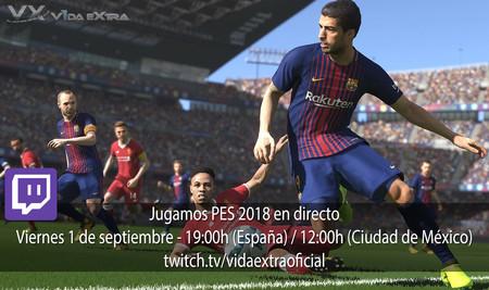 Jugamos en directo a PES 2018 a las 19:00h (las 12:00h en Ciudad de México) [Finalizado]