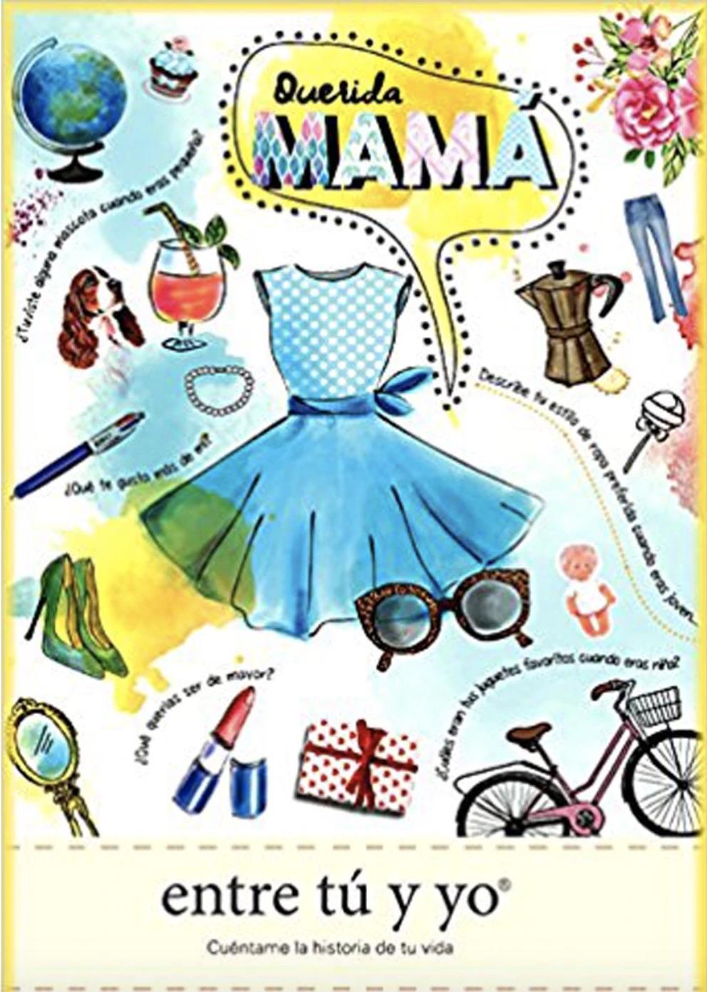 CUÉNTAME TU VIDA, S.L.  Libro Cuéntame tu Vida Querida mamá, entre tú y yo