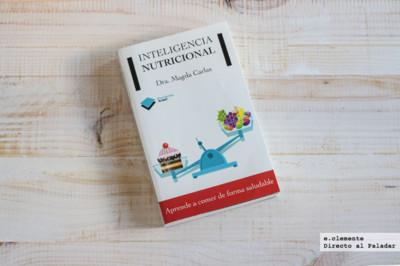 """""""Inteligencia nutricional"""", un libro para aprender a comer más sano"""