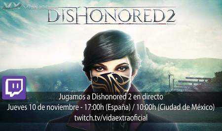 Jugamos en directo a Dishonored 2 a las 17:00h (las 10:00h en Ciudad de México) [Finalizado]