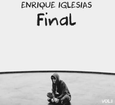 Enrique Iglesias Anunci El Lanzamiento De Final El Ltimo Disco De Su Carrera 1434456275786637313 Copia