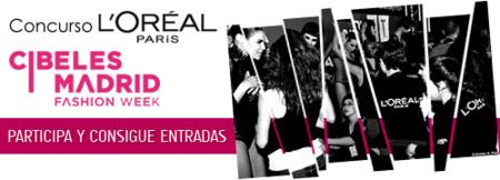 Concurso L'Oréal: consigue entradas para el cibelespacio de la Pasarela Cibeles
