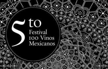 5to Festival 100 vinos mexicanos, enalteciendo la vitivinicultura mexicana